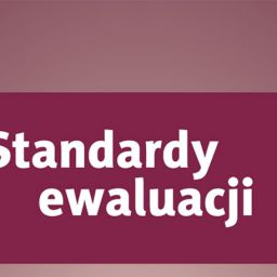 Standardy ewaluacji w Polsce